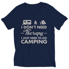Limited Edition - I Don't Need Therapy I Just Need To Go Camping