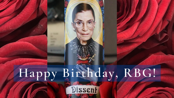 Happy Birthday, Notorious RBG!