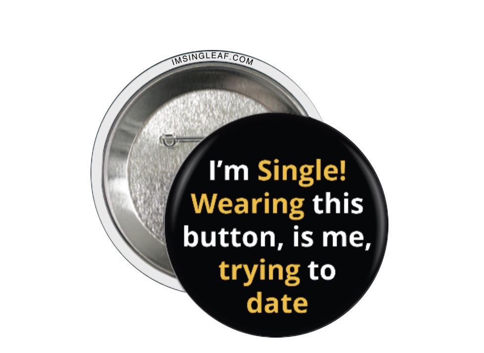 Me, Trying To Date Button