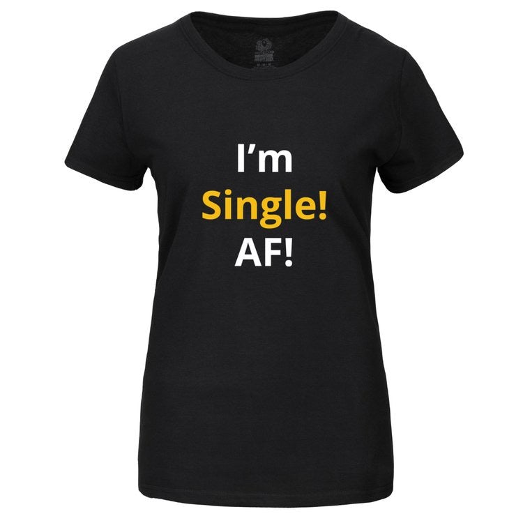 I'm Single AF T-Shirt