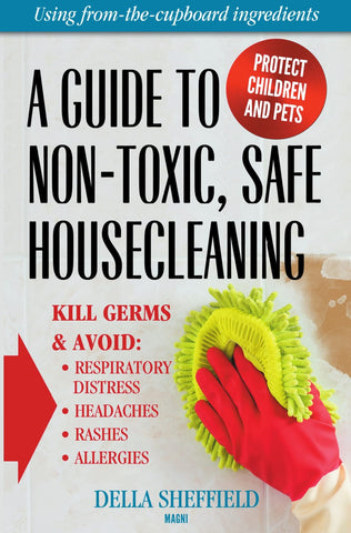 A Guide to Non-Toxic, Safe Housecleaning
