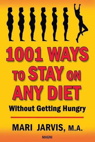 1001 Ways to Stay on Any Diet Without Getting Hungry