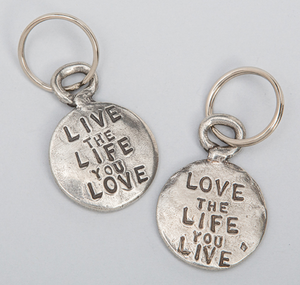 "Tamara Hensick ""Live the life you love / love the life you live"" Keychain"