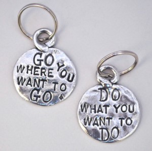 "Tamara Hensick ""Go where you want to go/ Do what you want to do"" Keychain"