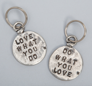"Tamar Hensick Pewter Keychain: ""Love What You Do / Do What You Love"""
