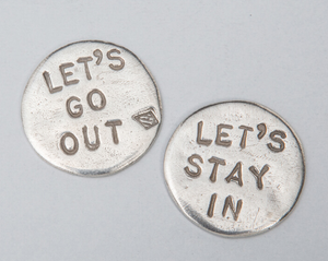 "Tamara Hensick Pewter Coin: ""Let's Go In / Let's Stay In"""