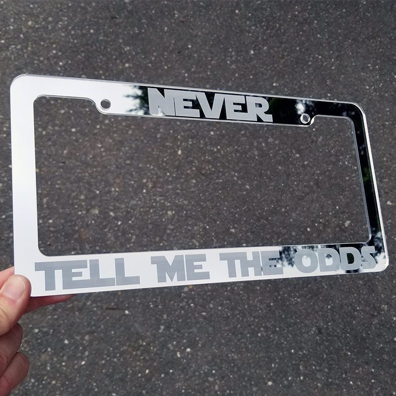 Never Tell Me The Odds License Plate Frame