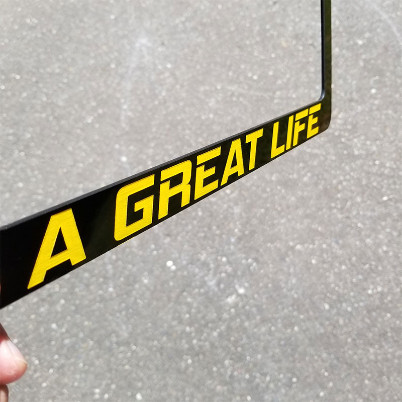 A Great Life license plate frame