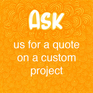 Ask us for a quote on a custom project