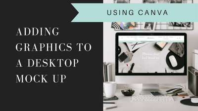 Adding Images to a Desktop Screen Using Canva