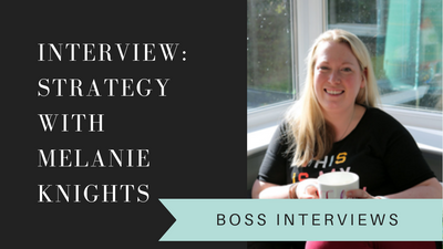 Interview: Strategy with Melanie Knights