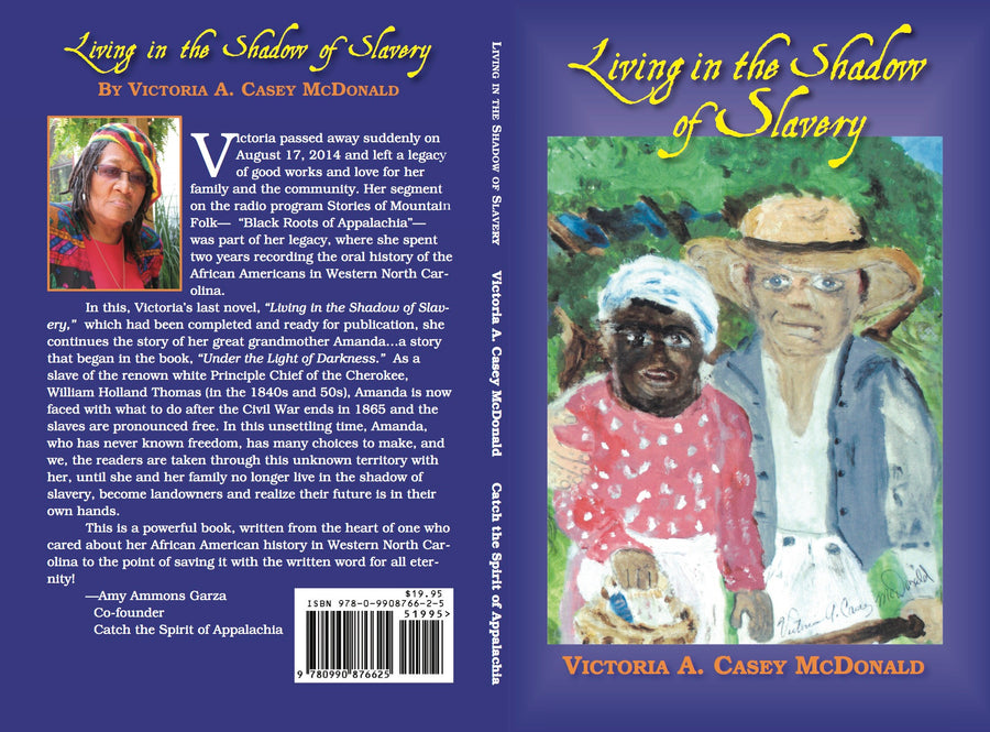 Living in the Shadow of Slavery by Victoria Casey-McDonald