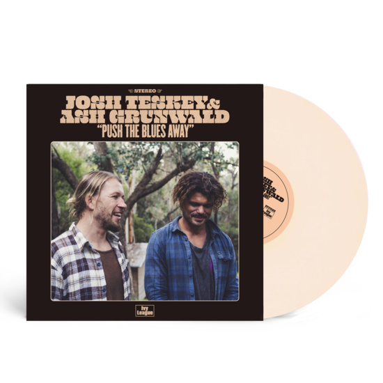 Josh Teskey & Ash Grunwald - Push The Blues Away (Cream Coloured Vinyl)