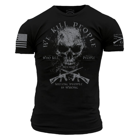 Grunt Style We Kill Revisited Men's T-Shirt