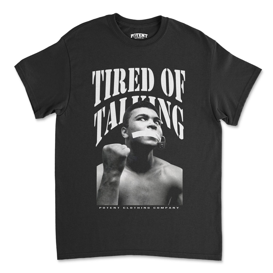 POTENT - TIRED OF TALKING TSHIRT