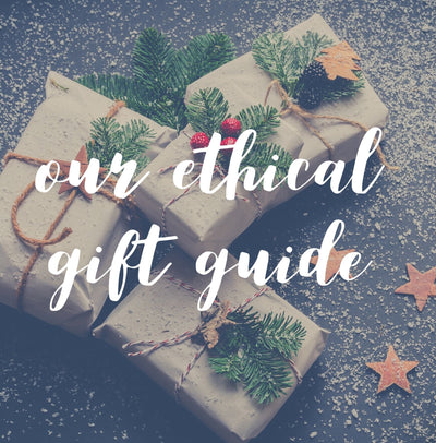 Ethical Gift Guide: Our Top Eleven UK Ethical Gifts to Give This Christmas