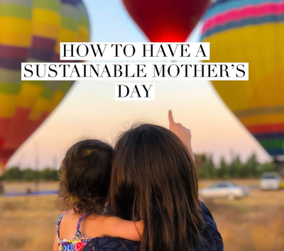 How to have a sustainable mother's day