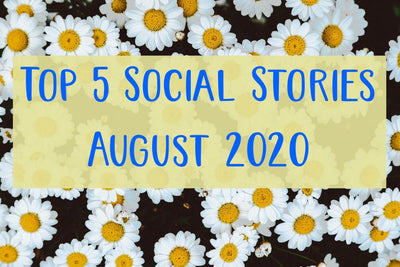 Our Top 5 Social Stories for August 2020