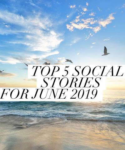Our Top 5 Social Stories for June 2019