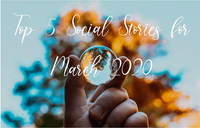 Our Top 5 Social Stories for March 2020