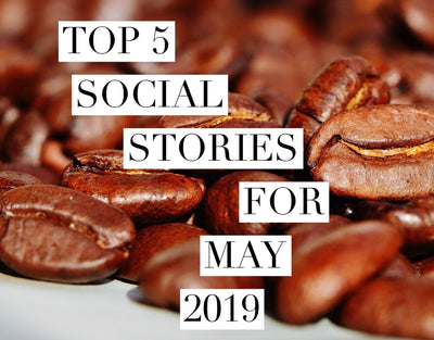 Our Top 5 Social Stories for May 2019