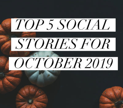 Our Top 5 Social Stories for October 2019