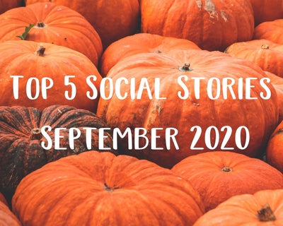 Our Top 5 Social Stories for September 2020