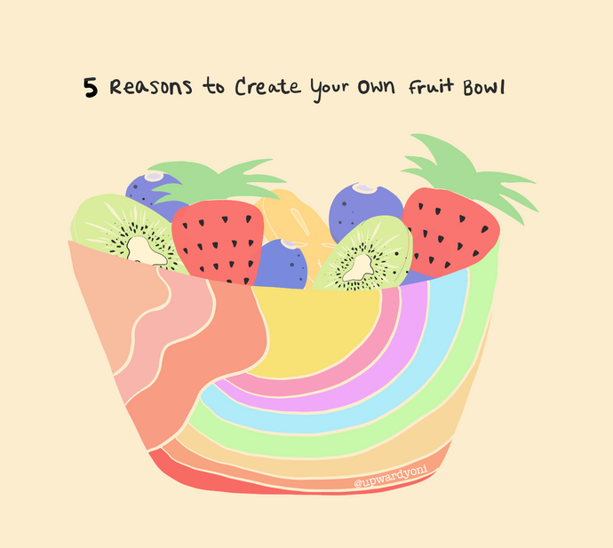 5 Reasons to Create Your Own Fruit Bowl