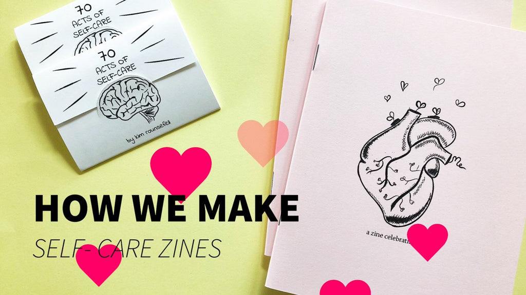 How We Make Self-Care Zines - thankubody