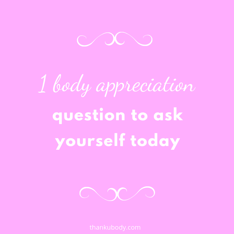 1 question to ask yourself today - thankubody
