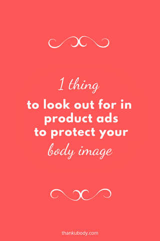 To protect your body image, here is one thing to keep an eye out for when looking at product advertising #bodyimage #bodypositivity #selfcare #medialiteracy