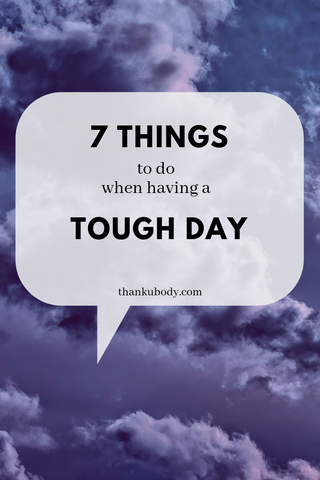 Tough days can come out of the blue or linger on, here are 7 ideas to help you weather the storm. #selfcare #bodykindness #loveandsupport #mentalhealthmatters