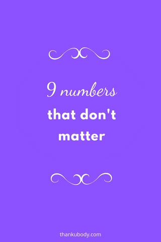 9 numbers that don't matter #bodypositivity #bodylove #endweightstigma #selflove #bodyappreciation