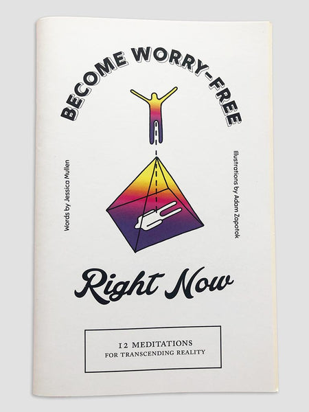 Become Worry Free Right Now Guided Meditation Zine