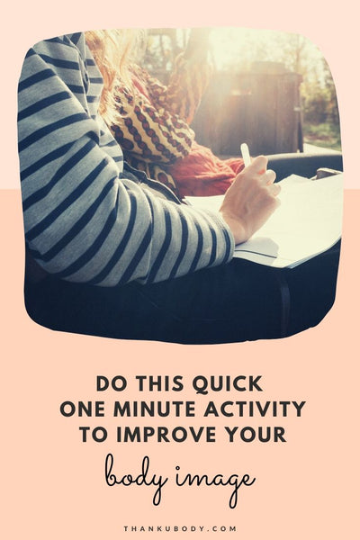 The journey to feeling positive about your body doesn't have to involve a substantial life-changing to-do list.  Small things make a big difference. For example, try this activity every day. It will help build a positive body mindset improving how you think and feel about yourself.