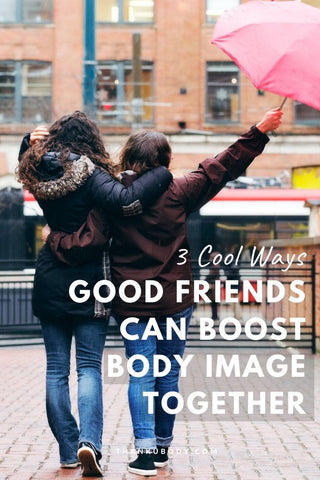 Support from trusted friends can make life easier when working toward improving your body image.  Why go it alone when you can bring friends along on the journey! No doubt, this can be a positive experience for both of you. Here's how to get started. Click to read full article.