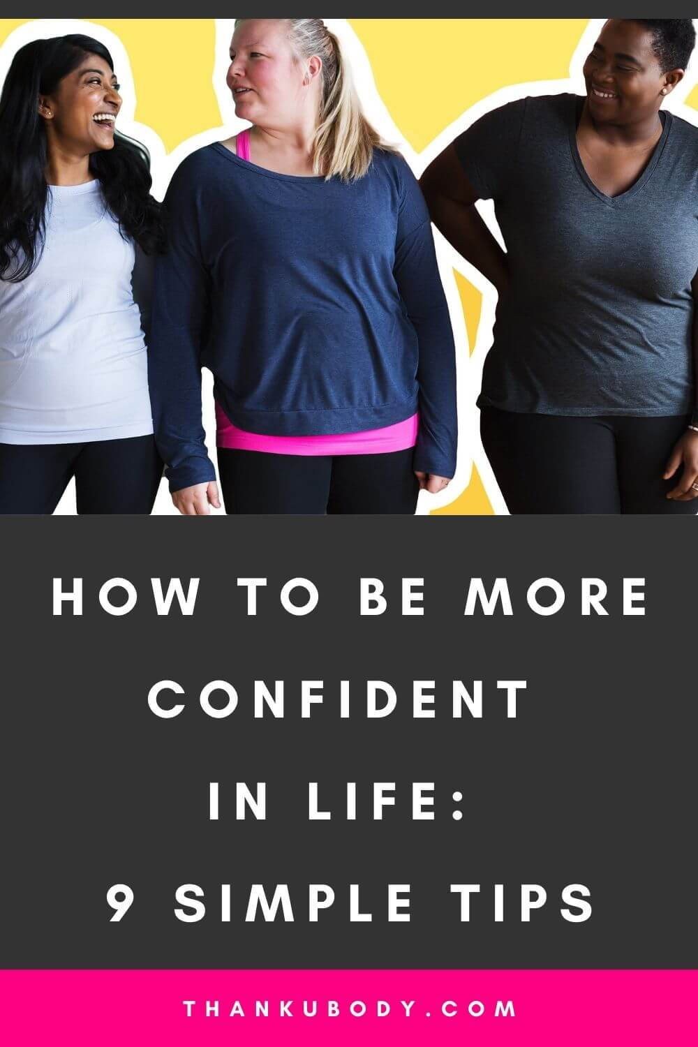 How to be More Confident in Life: 9 Simple Tips