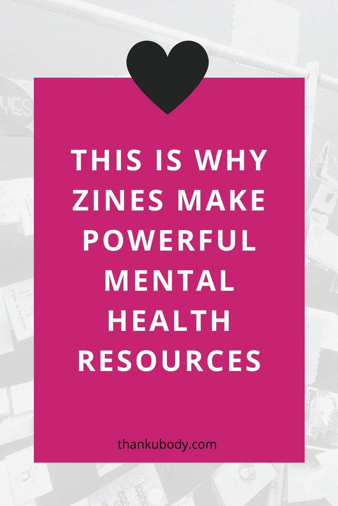 Why Zines Make Powerful Mental Health Resources