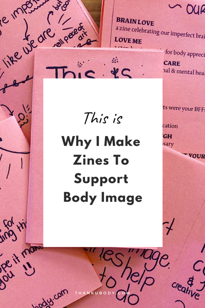Why do I make zines to support body image? It might seem random -- a dietitian making zines?!? Trust me, I've asked myself this many times.  But it's not -- here's why.  Click to read full article. #bodyimage #bopo #selflove #selfcare #selfcompassion
