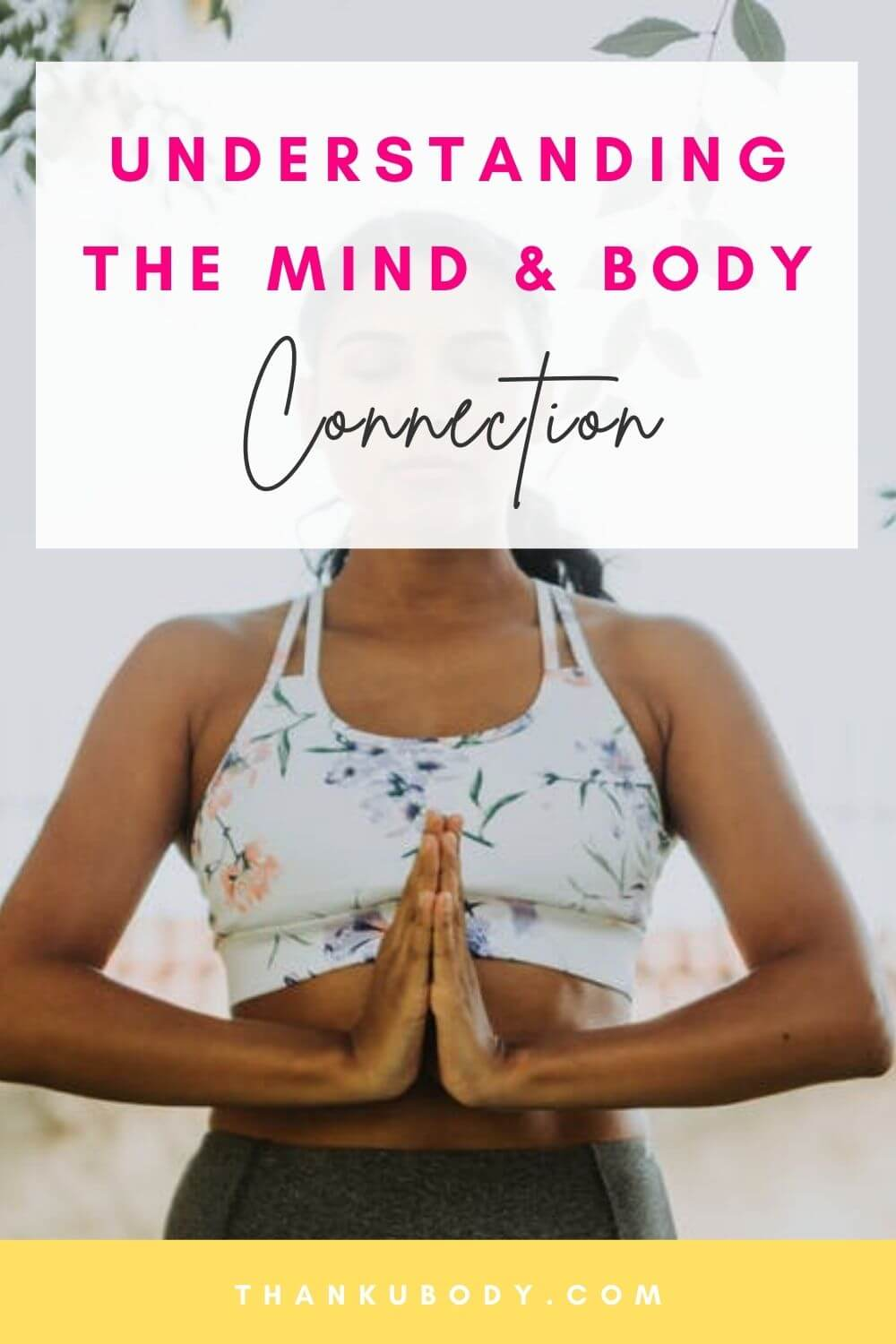 Understanding the Mind and Body Connection