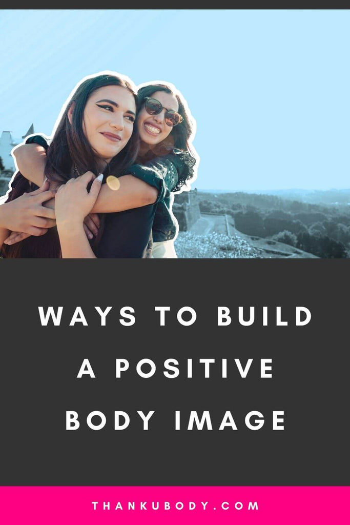 Ways to Build a Positive Body Image