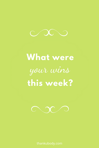 What were your wins this week? Let's celebrate #positivity #mentalhealth #mindfulness #bodypositivity