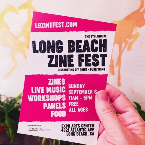 Come and say hi at Long Beach Zine Fest 2019