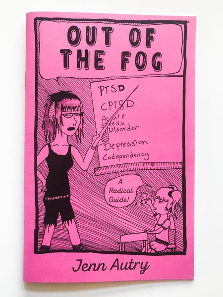 Out of the Fog: A Radical Guide by Jenn Autry