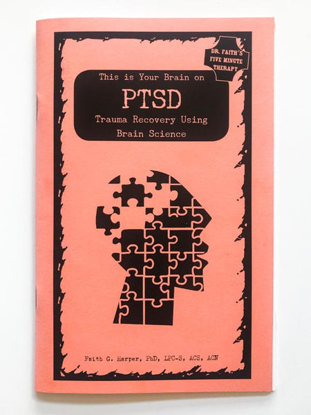 This is Your Brain on PTSD Mental Health Zine by Dr. Faith Harper