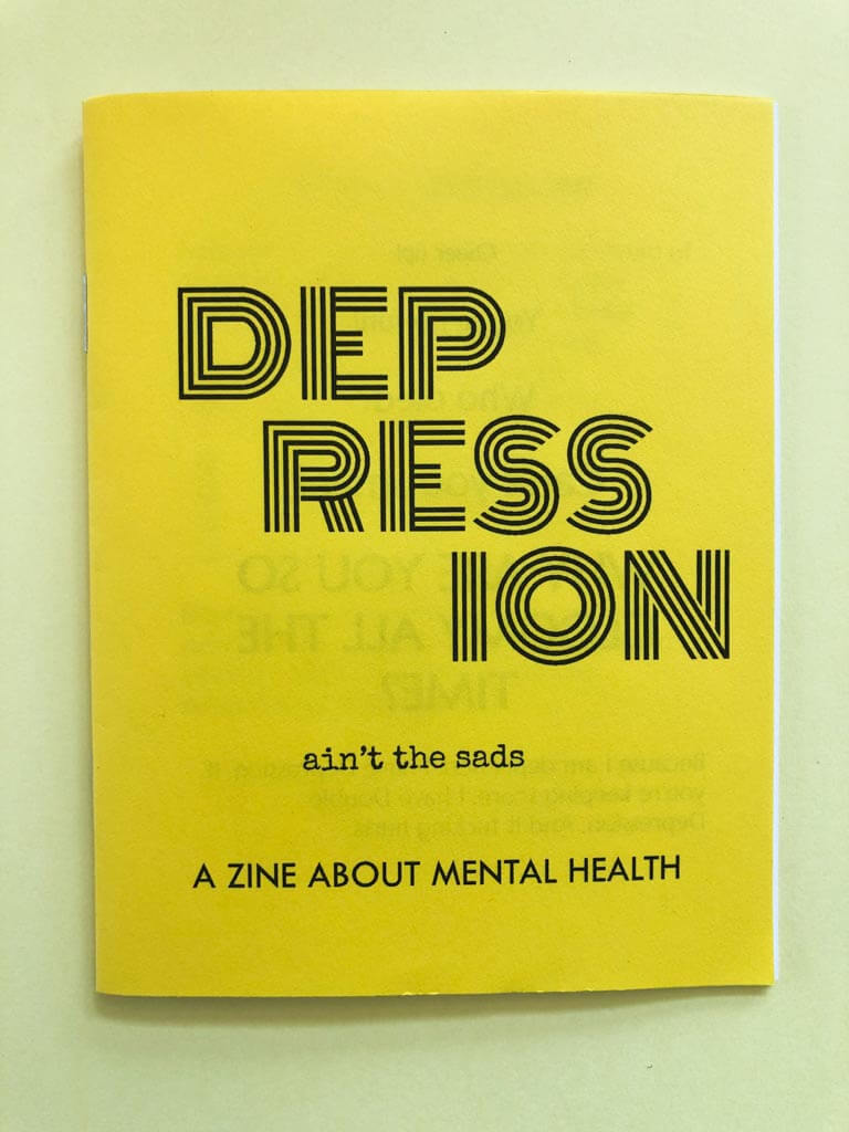 Cover of Depression Ain't the Sads Mental Health Zine by Johnny Gamber