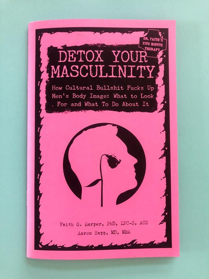 Detox Your Masculinity, Men's Body Image and Toxic Masculinity Zine - thankubody Zines