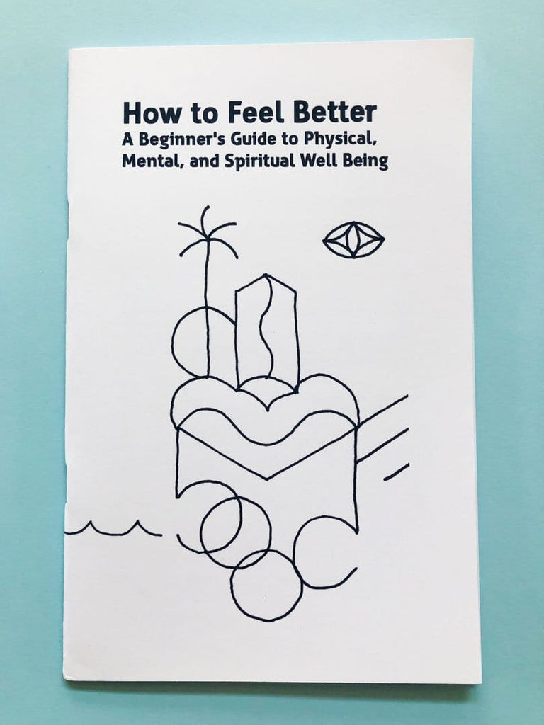 How to Feel Better, Mental Health Workbook - thankubody Zines