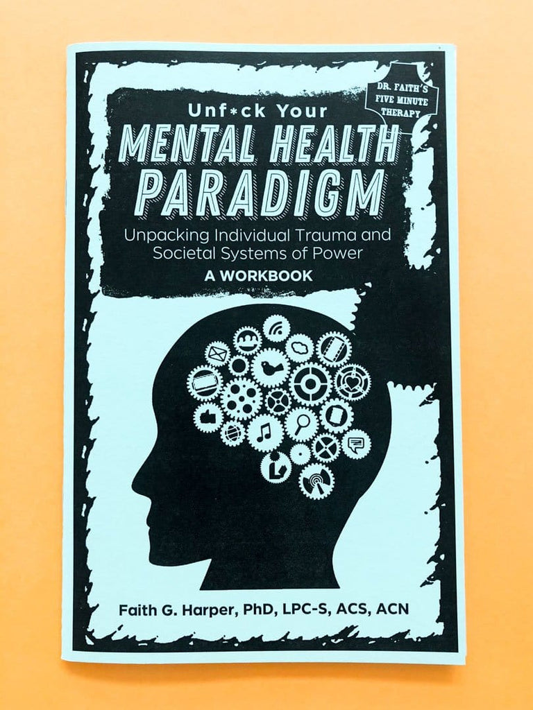 Front cover of Unf*uck your Mental Health Paradigm, Trauma Workbook, by Dr Faith G Harper.