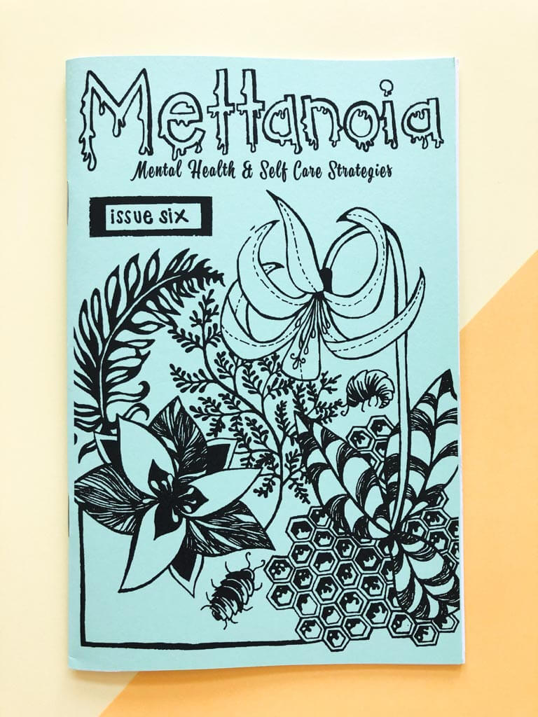 Mettanoia Mental Health and Self Care Strategies Zine (volume 6)